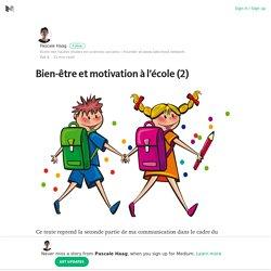 Bien-être et motivation à l'école (2) – Pascale Haag – Medium