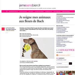bienfaisantes pour les animaux les Fleurs de Bach