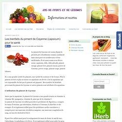 Les bienfaits du piment de Cayenne (capsicum) pour la santé