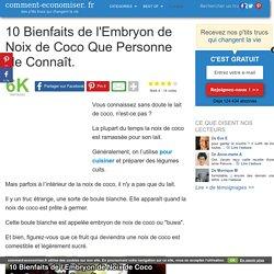 10 Bienfaits de l'Embryon de Noix de Coco Que Personne Ne Connaît.