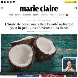 Les bienfaits de l'huile de coco sur la peau, les cheveux et les dents