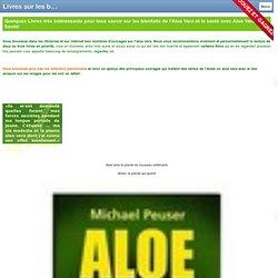 Livres sur les bienfaits de l'aloe vera, pour tous savoir sur cette plante - Le meilleur de l'Aloe Vera Bio, le Reishi et autres plantes pour votre Santé, Bien-être et beauté