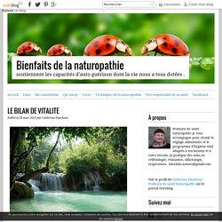 LE BILAN DE VITALITE - Bienfaits de la naturopathie