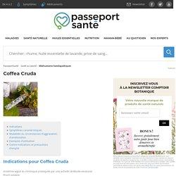 Les bienfaits sur la santé de Coffea Cruda.