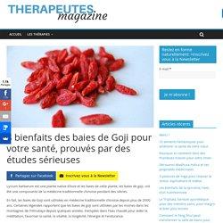 8 bienfaits des baies de Goji pour votre santé, prouvés par des études sérieuses - Therapeutes magazine