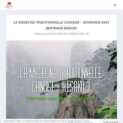 La médecine traditionnelle chinoise - Interview avec Bertrand Bimont - Bienheureusement !