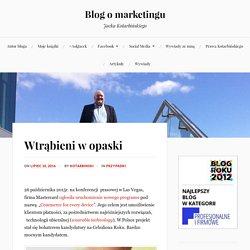 Wtrąbieni w opaski – Blog o marketingu