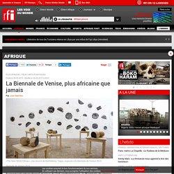 La Biennale de Venise, plus africaine que jamais
