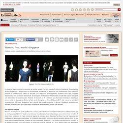 Biennale, foire, musée à Singapour