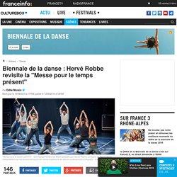 """Biennale de la danse : Hervé Robbe revisite la """"Messe pour le temps présent"""""""