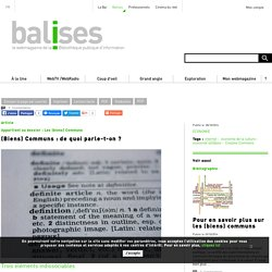 (Biens) Communs : de quoi parle-t-on ?. In : Balises, le webmagazine de la Bibliothèque Publique d'Information. MERCIER Silvère,