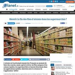 Bientôt la fin des files d'attente dans les supermarchés