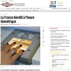 La France bientôt à l'heure biométrique