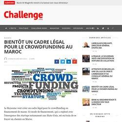 Bientôt un cadre légal pour le crowdfunding au Maroc