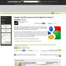 Google, bientôt concurrent de Logitech et Sonos ?