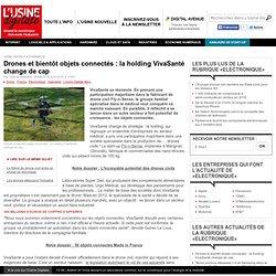 Drones et bientôt objets connectés : la holding VivaSanté change de cap