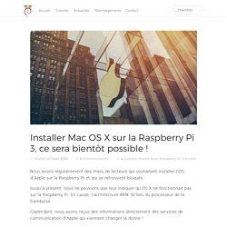 Mac OS X bientot disponible sur la Raspberry Pi 3
