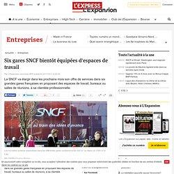 Six gares SNCF bientôt équipées d'espaces de travail