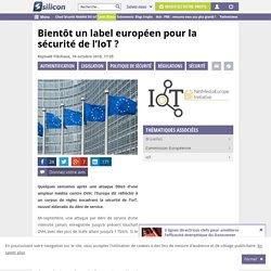 Bientôt un label européen pour la sécurité de l'IoT ?