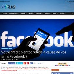 Votre crédit bientôt refusé à cause de vos amis Facebook ?