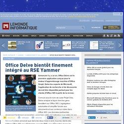 Office Delve bientôt finement intégré au RSE Yammer