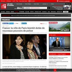 France: la ville de Paris bientôt dotée de nouveaux pouvoirs de police