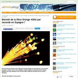 Bientôt de la fibre Orange 4Gbit par seconde en Espagne ?