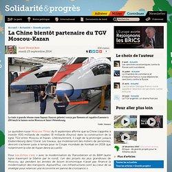 La Chine bientôt partenaire du TGV Moscou-Kazan