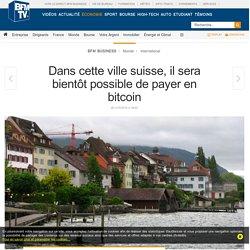 Dans cette ville suisse, il sera bientôt possible de payer en bitcoin