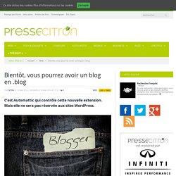 Bientôt, vous pourrez avoir un blog en .blog