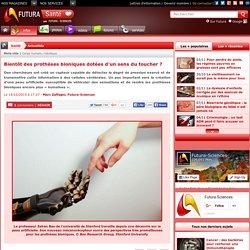 Bientôt des prothèses bioniques dotées d'un sens du toucher ?