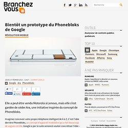 Bientôt un prototype du Phonebloks de Google