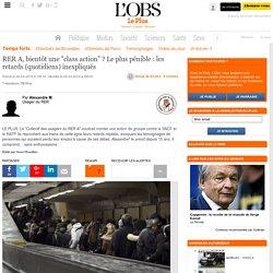 """RER A, bientôt une """"class action"""" ? Le plus pénible : les retards (quotidiens) inexpliqués"""