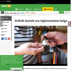 AirBnB: bientôt une réglementation belge - Toute l'actu 24h/24 sur Lavenir.net