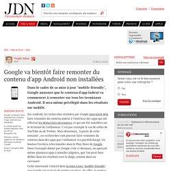 Google va bientôt faire remonter du contenu d'app Android non installées - JDN