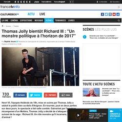 """Bientôt Richard III : """"Un monstre politique à l'horizon de 2017"""""""