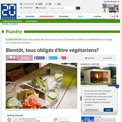 Bientôt, tous obligés d'être végétariens?