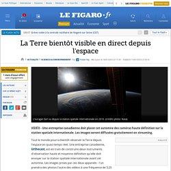 La Terre bientôt visible en direct depuis l'espace