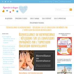 Bienveillance ou bientraitance : réflexions sur les confusions entraînées par l'expression éducation bienveillante