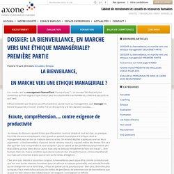 DOSSIER: La bienveillance, en marche vers une éthique managériale? PREMIÈRE PARTIE - Axone
