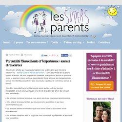 Parentalité Bienveillante et Respectueuse : sources et ressources