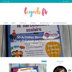 50 Activités Bienveillantes Pour Prévenir Le Harcèlement Scolaire – Liyah.fr – Livre enfant