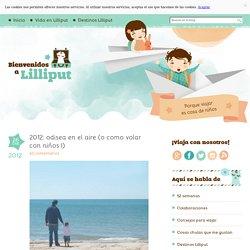 Bienvenidos a Lilliput » Blog Archive 2012: odisea en el aire (o como volar con niños I) - Bienvenidos a Lilliput