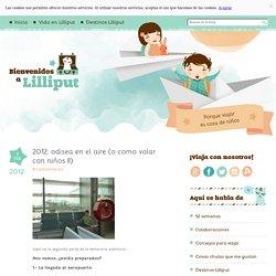Bienvenidos a Lilliput » Blog Archive 2012: odisea en el aire (o como volar con niños II) - Bienvenidos a Lilliput