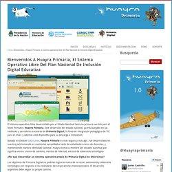 Bienvenidos a Huayra Primaria, el sistema operativo libre del Plan Nacional de Inclusión Digital Educativa