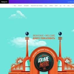 Bienvenue à l'Atome Hôtel