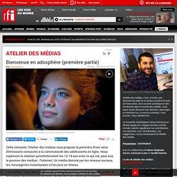 Atelier des médias Bienvenue en adosphère (RFI)