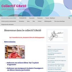 Bienvenue dans le collectif GRe10