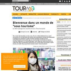 """Bienvenue dans un monde de """"sous tourisme"""""""