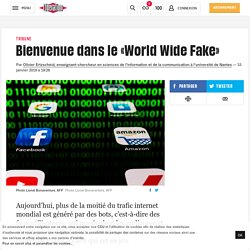 Olivier Ertzscheid : Bienvenue dans le«World Wide Fake»